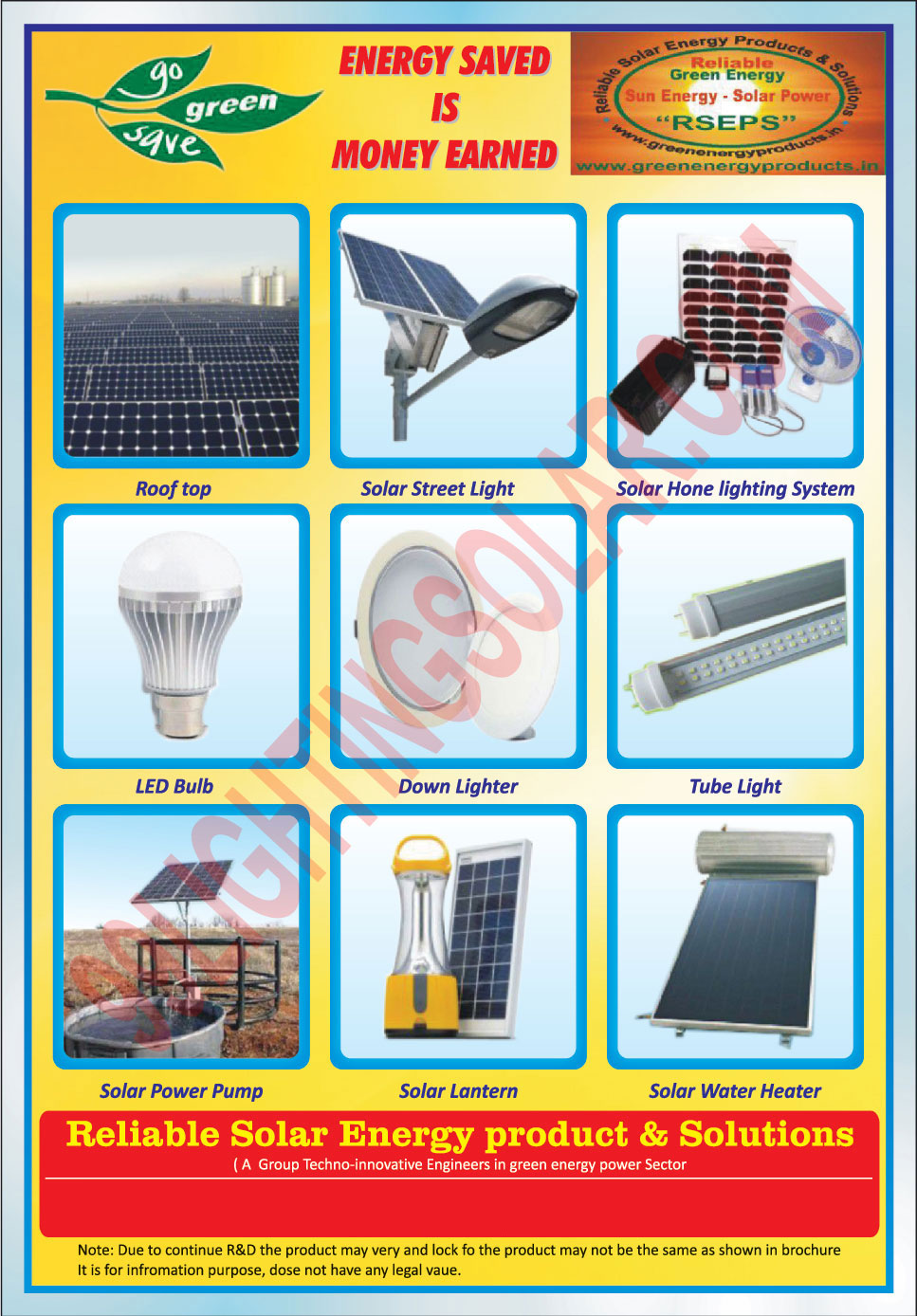 Down Lighters, Led Lights, Led Bulbs, Solar Home Light Systems, Solar Lanterns, Solar Power Pumps, Solar Street Lights, Solar Water Heaters, Tube Lights, Roof Tops