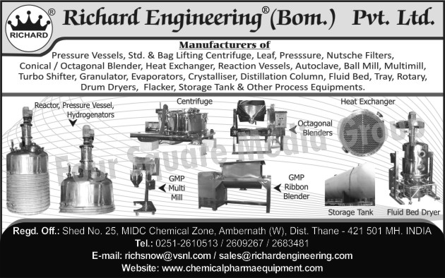 Pressure Vessels, Standard Lifting Centrifuge, Bag Lifting Centrifuge, Leaf Filters, Pressure Filters, Nutsche Filters, Conical Blender, Octagonal Blender, Heat Exchanger, Reaction Vessels, Autoclave, Ball Mill, Multimill, Multi Mill, Turbo Sifter, Granulator, Evaporators, Crystalliser, Distillation Column, Fluid Bed Dryers, Tray Dryers, Rotary dryers, Drum Dryers, Flacker, Storage Tank, Hydrogenators, GMP Multi Mill, GMP Ribbon Blender, Storage Tank for Pharmaceuticals,Chemical Equipment, Agro Chemical Equipment, Lube Equipment, Sugar Equipment, Pharma Equipment