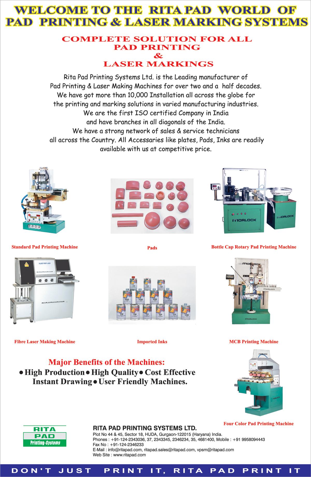 Pad Printing Machines, Printing Pads, Bottle Cap Rotary Pad Printing Machines, Fibre Laser Making Machines, Imported Inks, MCB Printing Machines, Four Color Pad Printing Machines, Imported Pad Printing Inks,Pads