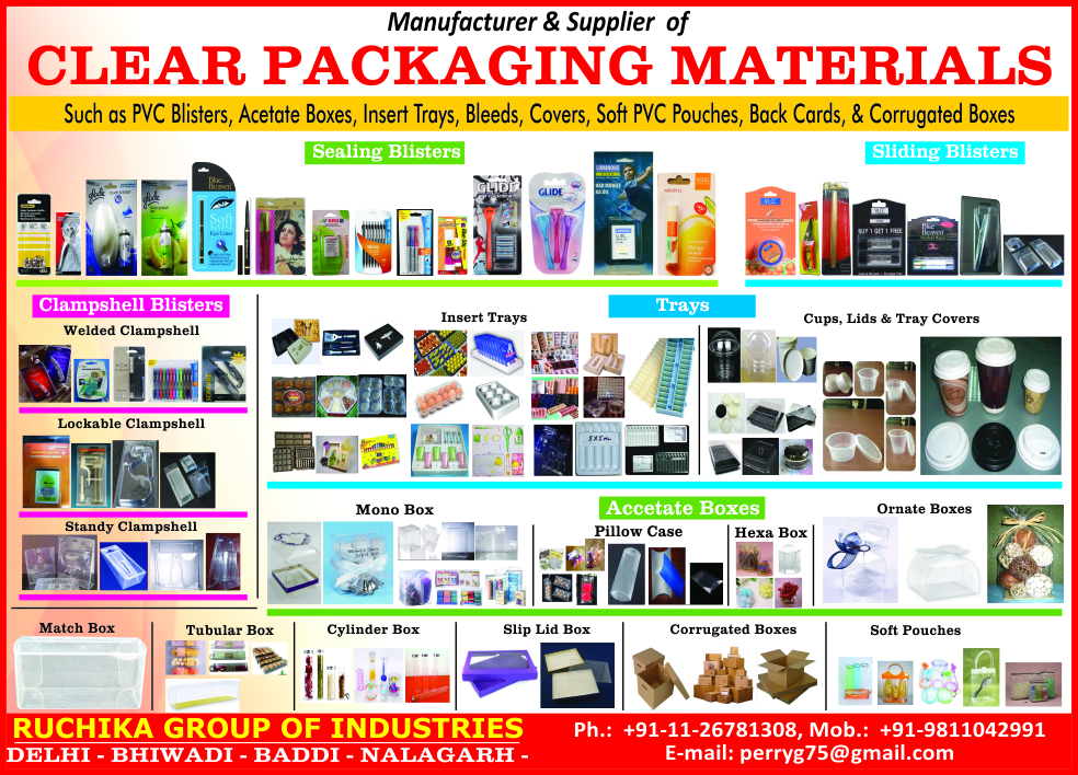 Clear Packaging Materials, PVC Blisters, Acetate Boxes, Insert Trays, Bleeds, Covers, Soft PVC Pouches, Back Cards, Corrugated Boxes, Sealing Blisters, Sliding Blisters, Clampshell Blisters, Welded Clampshell Blisters, Lockable Clampshell Blisters, Standy Clampshell Blisters, Insert Trays, Cups, Lids, Tray Covers, Mono Boxes, Pillow Case, Hexa Boxes, Ornate Boxes, Match Boxes, Tubular Boxes, Cylinder Boxes, Slip Lid Boxes, Corrugated Boxes, Soft Pouches