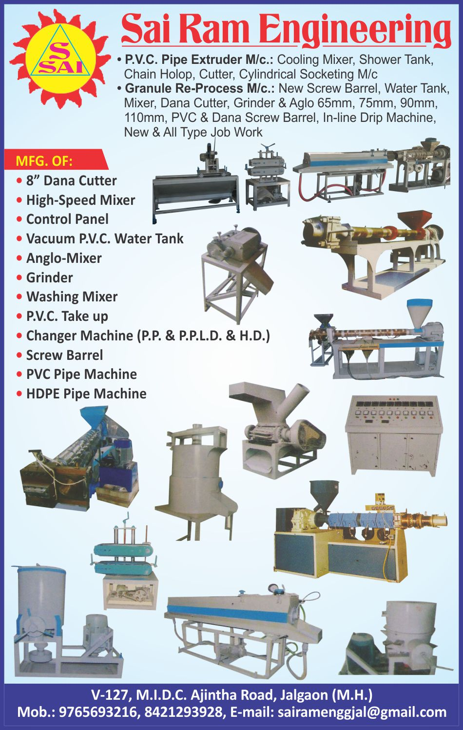 Dana Cutters, High Speed Mixers, Control Panels, Vacuum PVC Water Tanks, Anglo Mixers, Grinders, Washing Mixers, PVC Take Up, PP Changer Machines, PPLD Changer Machines, HD Changer Machines, Screw Barrels, PVC Pipe Machines, HDPE Pipe Machines, PVC Pipe Extruder Machines, Cooling Mixers, Shower Tanks, Chain Holop, Cutters, Cylinderical Socketing Machines, Granule Re Process Machines, New Screw Barrels, Water Tanks, Mixer, Dana Cutters, Grinders, Aglo, PVC Screw Barrels, In Line Drip Machines