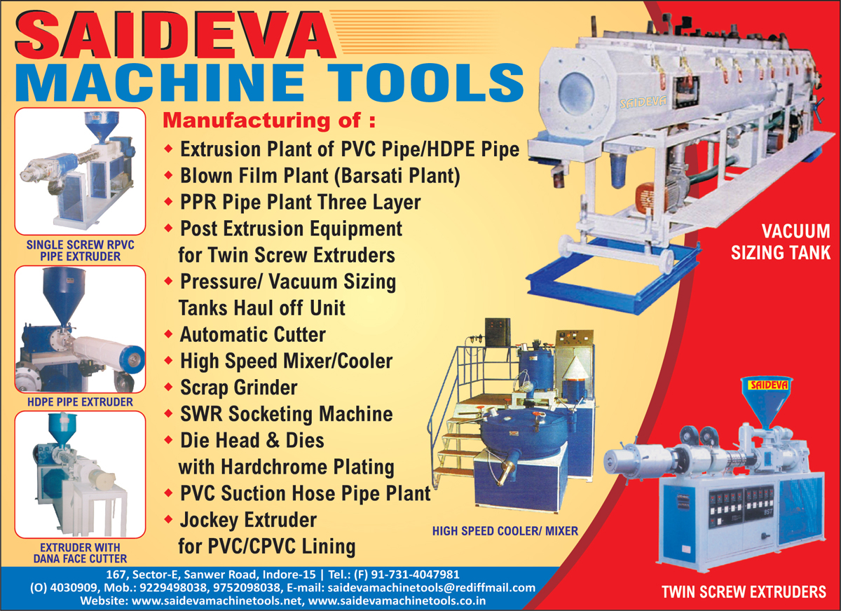 Single Screw RPVC Pipe Extruder, HDPE Pipe Extruder, Extruder With Granule Face Cutter, PVC Pipe Extrusion Plants, HDPE Pipe Extrusion Plants, Blown Film Plants, Barsati Plants, PPR Pipe Plant Three Layers, Post Extrusion Equipment For Twin Screw Extruder, Pressure Tank Haul Off Units, Vacuum Sizing Tank Haul Off Units, Scrap Grinders, SWR Socketing Machines, Die Head With Hardchrome Plating, Dies With Hardchrome Platings, PVC Suction Hose Pipe Plants, PVC Jockey Extruder, CPVC Lining Jockey Plants, Twin Screw Extruder, Vacuum Sizing Tanks, PVC Mixers, PVC Grinders, PVC Die Heads, PVC Dies ,Extrusion Plants, PPR Pipe Plants, Cooler, Mixers, Pressure Sizing, Vacuum Sizing