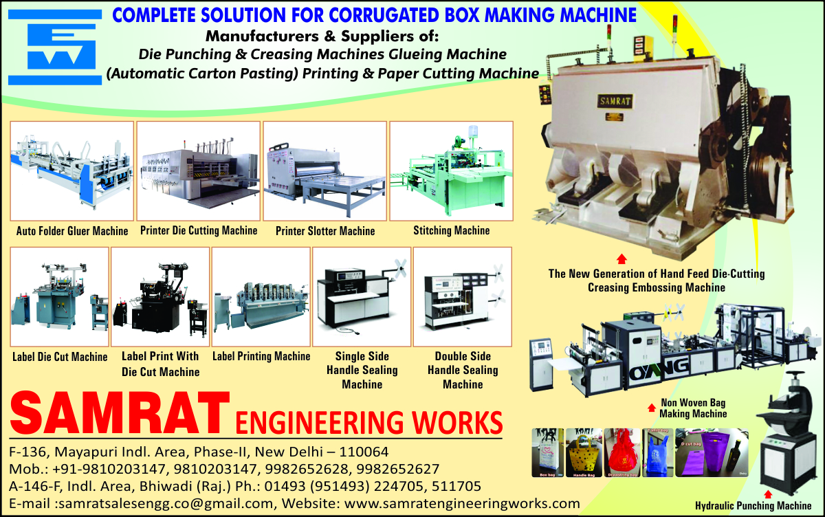 Corrugated Box Making Machines, Auto Folder Gluer Machines, Printer Slotter Machines, Stitching Machines, Label Die Cut Machines, Label Print With Die Cut Machines, Label Printing Machines, Single Side Handle Sealing Machines, Double Side Handle Sealing Machines, Hydraulic Punching Machines, Non Woven Bag Making Machines, Hand Feed Die Cutting Creasing Embossing Machines, Corrugated Box Die Punching Creasing Machines, Corrugated Box Die Punching Machines, Corrugated Box Creasing Machines, Automatic Carton Pasting Machines, Paper Cutting Machines