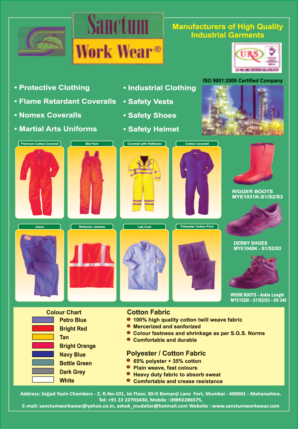 Protective Clothings, Industrial Clothings, Flame Retardant Coveralls, Safety Vests, Safety Shoes, Safety Helmets, Martial Arts Uniforms, Nomex Coveralls, Industrial Garments, Rigger Boots, Derby Shoes, Work Boots, Bib Pant,  Cotton Coverall, Lab Coat, Reflector Jackets, Reflective Jackets, Jeans, Polyester Cotton Pant, Coveralls, Protective Cloths, Industrial Cloths