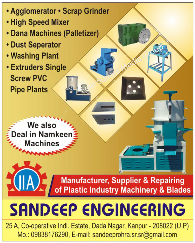 Agglomerator, Scrap Grinders, High Speed Mixers, Dana Machines, Palletizers, Dust Seperators, Washing Plant, Single Screw PVC Pipe Plant Extruders, Namkeen Machines, Plastic Industry Machines, Plastic Industry Machine Blades, Plastic Industry Machine Services, Plastic Industry Machine Repairing