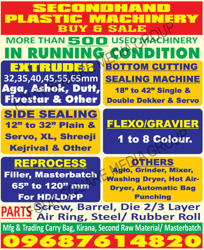 Second Hand Extruder Machines, Used Extruder Machines, Second Hand Bottom Cutting Machines, Used Bottom Cutting Machines, Second Hand Bottom Sealing Machines, Used Bottom Sealing Machines, Second Hand Side Sealing Machines, Used Side Sealing Machines, Second Hand Fillers, Used Fillers, Second Hand Masterbatches, Used Masterbatches, Carry Bags, Kirana Bags, Second Hand Plastic Raw Materials, Used Flexo Printing Machines, Second Hand Gravure Printing Machines, Used Gravure Printing Machines, Used Mixer For Plastics, Second Hand Mixer For Plastic, Used Grinder For Plastics, Second Hand Grinder For Plastics, Used Washing Dryer For Plastic, Second Hand Washing Dryer For Plastics, Used Hot Air Dryer For Plastics, Second Hand Hot Air Dryer For Plastics, Used Aglo for Plastics, Second Hand Aglo for Plastics, Used Plastic Machine Spare Parts, Screws, Barrels, Die Tow Layers, Die Three Layers, Air Rings, Steel Rolls, Rubber Rolls,Extruder, Side Sealing Machines, Bottom Cutting Sealing Machines, Gravier, Flexo, Aglo, Grinders, Mixers, Washing Dryers, Hot Air Dryers, Automatic Bag Punching, Screw Parts, Barrel Parts, Die Layer Parts, Air Ring Parts, Rubber Roll Parts