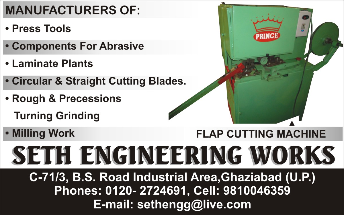 Flap Cutting Machines, Press Tools, Abrasive Components, Laminate Plants, Circular Cutting Blades, Straight Cutting Blades, Rough Turning Grindings, Precession Turning Grindings, Milling Works