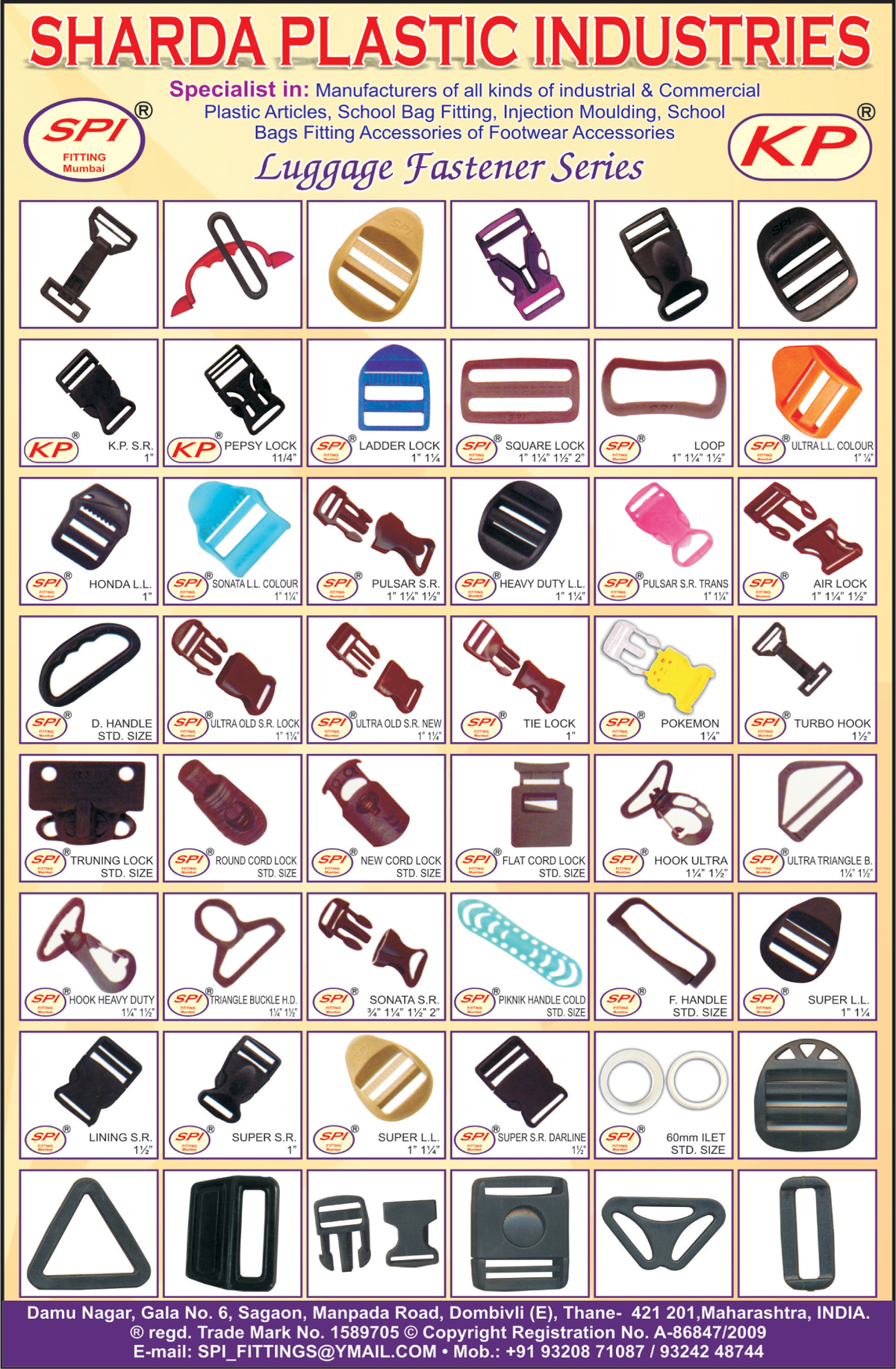 Industrial Plastic Articles, Commercial Plastic Articles, School Bag Fittings, Injection Mouldings, School Bag Fitting Accessories, Footwear Accessories, Luggage Fasteners, Plastic Bag Buckles, Plastic Bag Handles,Plastic Articles