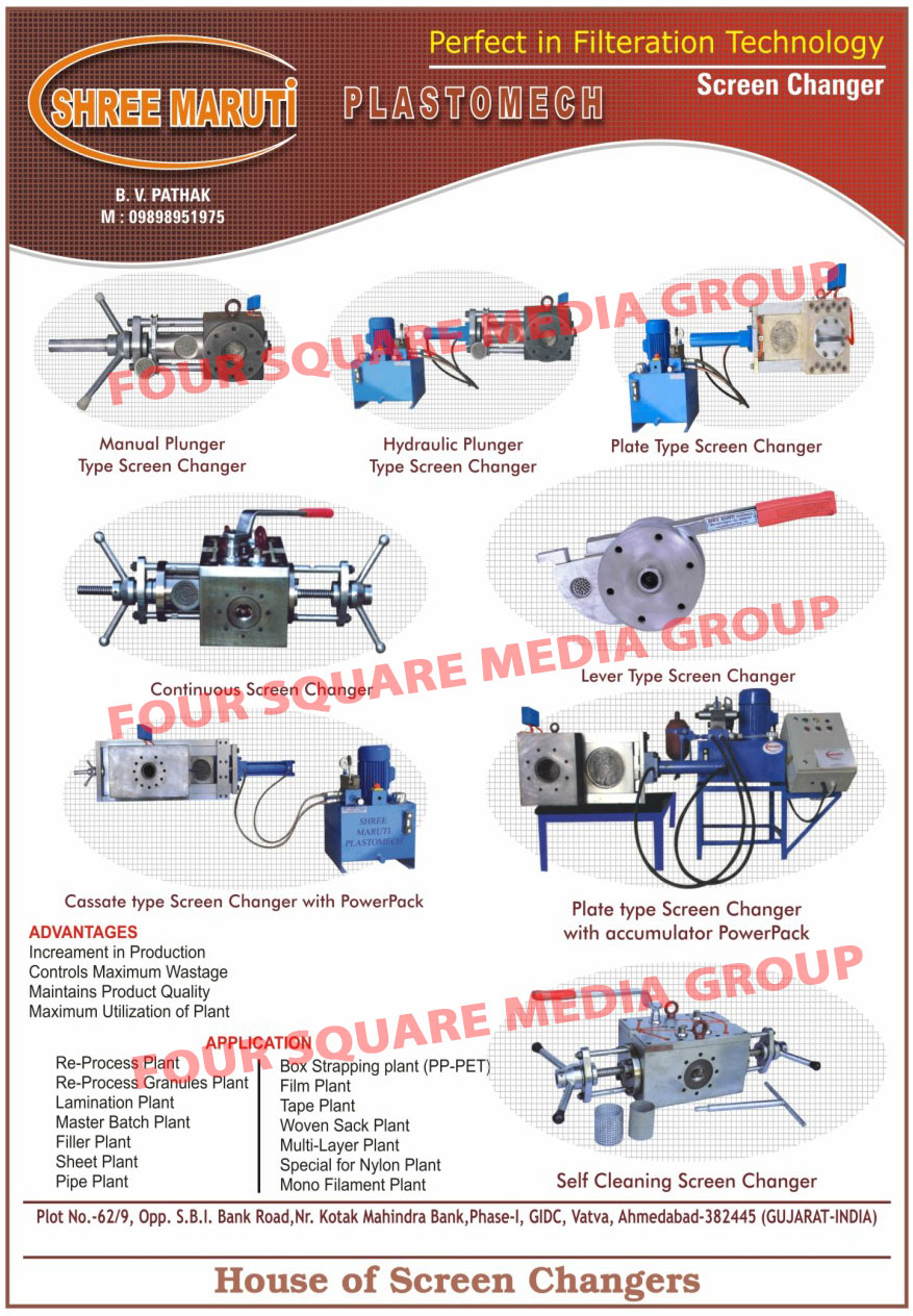 Manual Plunger Type Screen Changers, Plate Type Screen Changers, Continuous Screen Changers, Level Type Screen Changers, Cassate Type Screen Changer with Power Packs, Plate Type Screen Changer With Accumulator Power Packs, Self Cleaning Screen Changers, Screen Changers