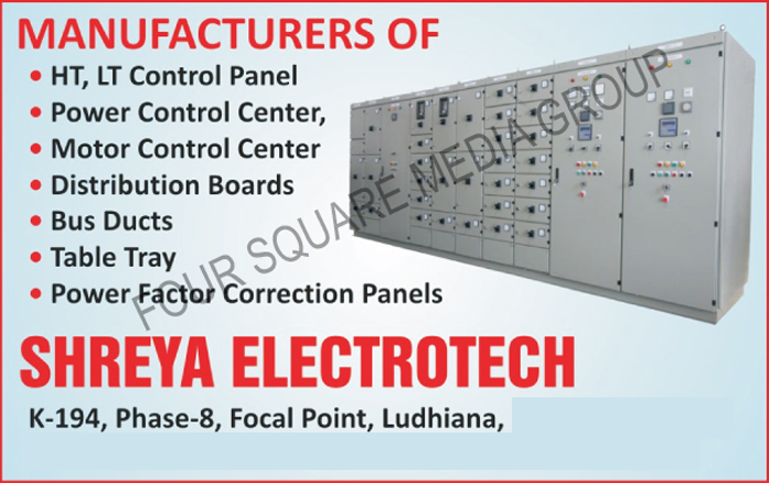 HT Control Panels, LT Control Panels, Power Control Centers, Power Control Centres, Motor Control Centers, Motor Control Centres, Distribution Boards, Bus Ducts, Cable Trays, Power Factor Correction Panels