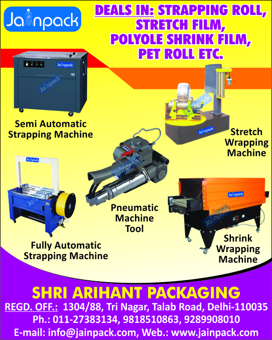 Strapping Rolls, Stretch Films, Polyole Shrink Films, Pet Rolls, Semi Automatic Strapping Machines, Stretch Wrapping Machines, Pneumatic Machine Tools, Fully Automatic Strapping Machines, Shrink Wrapping Machines