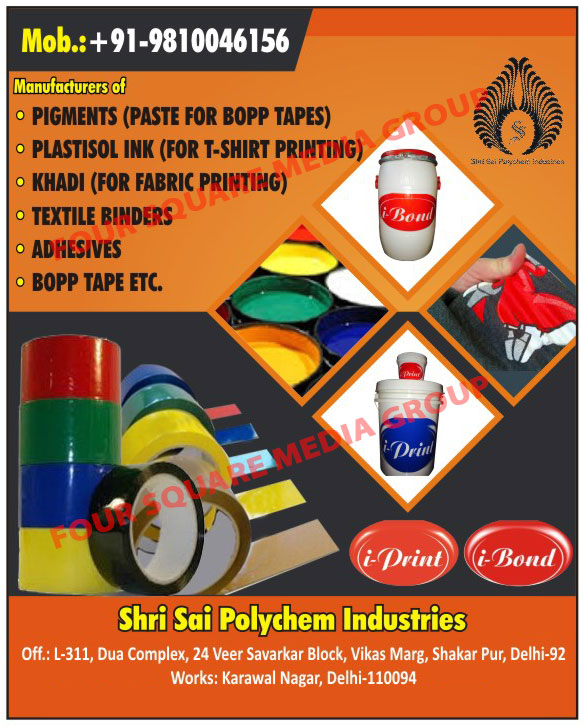 Pigments, Plastisol Inks, Khadi, Textile Binders, Adhesives, Bopp Tapes