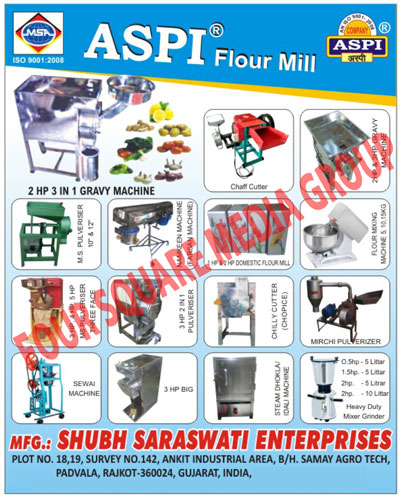 Flour Mills, Gravy Machines, Pulveriser, Pulverizer, Namkeen Machines, Farsan Machines, Ice Gola Machines, Chopice Chilly Cutters, Chopice Chilli Cutters, Domestic Flour Mills, Steam Dhokla, Idali Machines, Idli Machines, Mirchi Pulverizers, Sewai Machines, Vermicelli Machines, Chilli Pulverizers, Chilly Pulverizers, Gravy Machines, Three Phase MS Pulverizers, Three Phase MS Pulverisers, Chilli Pulverisers, Chilly Pulverisers