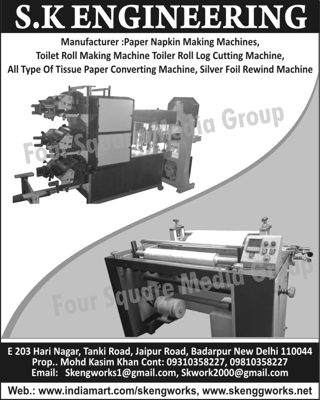Paper Napkin Making Machines, Toilet Roll Making Machines, Toilet Roll Log Cutting Machines, Tissue Paper Converting Machines, Silver Foil Rewind Machines