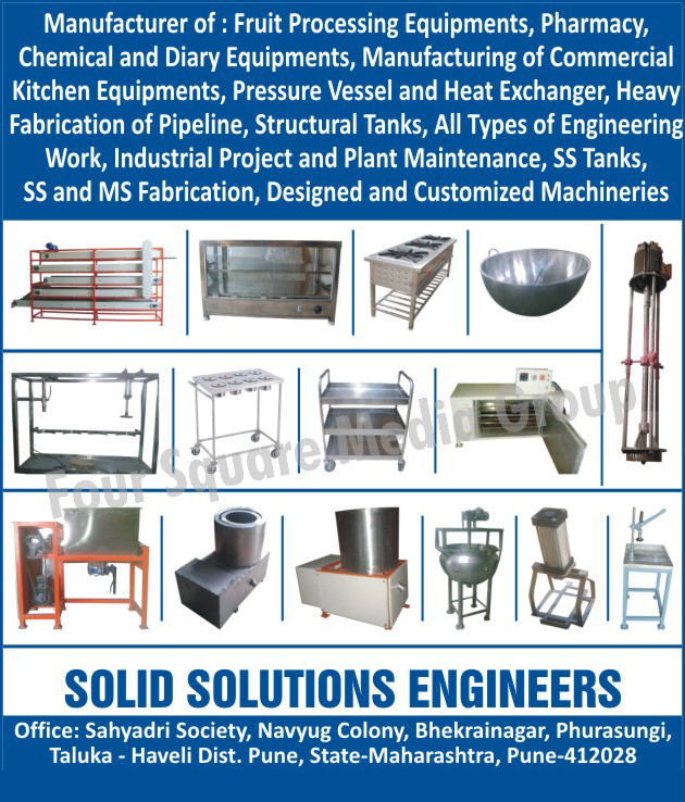 Vegetable Machinery, Food Processing Machinery, Commercial Kitchen Equipments, Restaurant Kitchen Equipments, Banquet Kitchen Equipments, Industrial Canteen Kitchen Equipments, Hospital Kitchen Equipments, Institutional Kitchen Equipments, Bakeries Equipments, Bakery Equipments, Catering Equipments, Fruit Washers, Vegetable Washers, Banana Slicer, Food Processing Conveyors, Kettles, Bottle Washers, Tray Dryers, Multi Pass Conveyors, Fruit Processing Equipments, Pharmacy Equipments, Chemical Equipments, Dairy Equipments, Pressure Vessels, Heat Exchangers, Pipeline Fabrications, Structural Tanks, Engineering Works, Industrial Projects, Plant Maintenance Services, Stainless steel Tanks, Customized Machines, Stainless Steel Fabrication Services, MS Fabrication Services