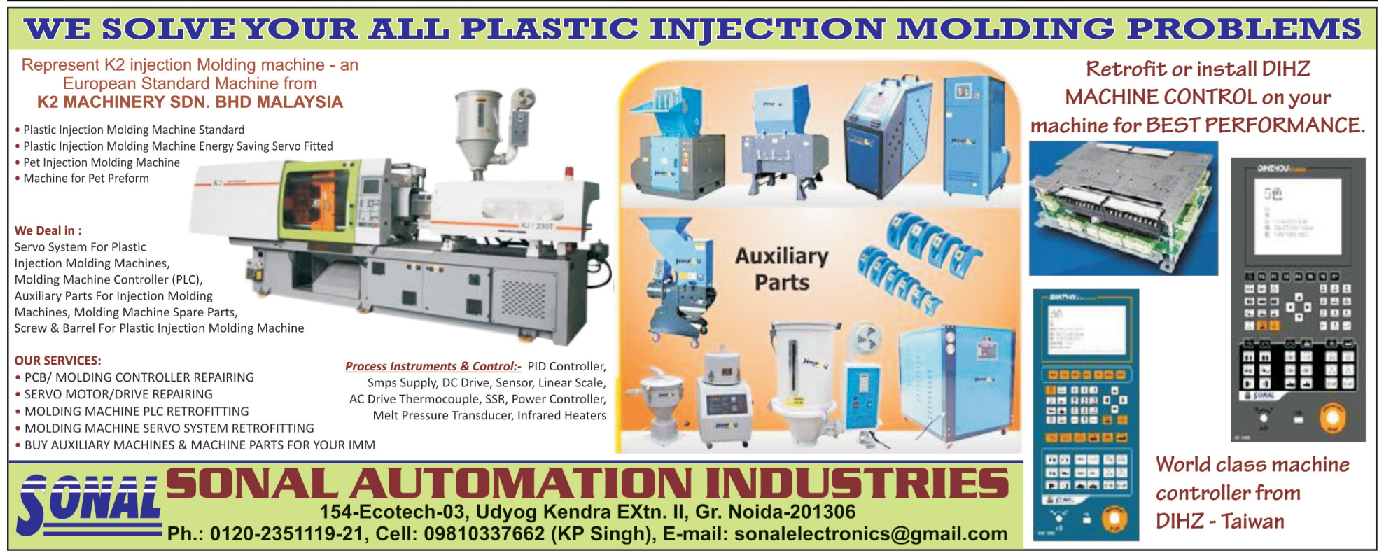 Plastic Injection Moulding Machines, Plastic Injection Moulding Machines Stable Servo Motor, Plastic Injection Moulding Machine Energy Saving Servo System, Injection Moulding Machines, Servo System, PLC Retrofitting, HRTC, Plastic Crusher, Plastic Injection Moulding Machine Sensor, Plastic Injection Moulding Machine Transmitters, Renovated Machines, Magnetic Mold Clamp, Automatic Mold Temperature Controller, Plastic Injection Moulding Machine Auxiliary Equipments, Plastic Injection Moulding Machine AC Drive Thermocouples, Plastic Injection Moulding Machine SSR, Plastic Injection Moulding Machine Linear Scale, Plastic Injection Moulding Machine Power Controllers, Plastic Injection Moulding Machine Melt Pressure Transducers, Plastic Injection Moulding Machine Infrared Heaters, Machine Controller for Moulding Machine, Plastic Injection Moulding Machine Barrel, Printed Circuit Board Controller Repairing, Moulding Controller Repairing, PCB Controller Repairing, Plastic Injection Moulding Machine Linear, Plastic Injection Moulding Machine DC Drive,  Plastic Injection Moulding Machine SMPS Supply, Plastic Injection Moulding Machine PID Controller