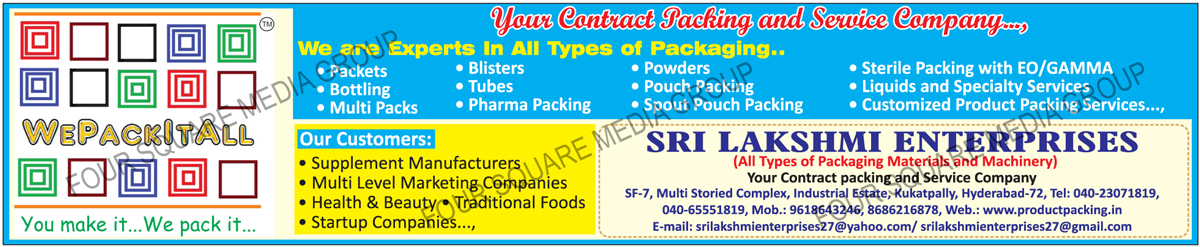 Packet Packagings, Bottling Packagings,  Multi Packs Packagings, Blister Packagings, Tube Packagings, Pharma Packing, Powder Packagings, Pouch Packing, Spout Pouch Packing, Sterile Packing With EO, Sterile Packing With GAMMA, Liquid Packagings, Customized product Packing Services, Packing Machines, Automatic Batch Coding Machines, Automatic Batch Coders, Band Sealers, Batch Coding Machines, Blister Sealing Machines, Continuous Band Sealing Machines, Crown Cap Sealing Machines, FFS Machines, Form Fill Seal Machines, Filling Machines, Vacuum Packing Machines, Semi Automatic Filling Machines, Hand Operated Sealing Machines, Horizontal Band Sealing Machines, Horizontal Flow Wrap Machines, Induction Wad Sealing Machines, Liquid Filling Machines, Manual Cup Sealing Machines, Manual Glass Sealing Machines, Water Pouch Filling Machines, Manual Cup Sealers, PFS Pedal Sealing Machines, Semi Automatic Tube Filling Machines, Shrink Tunnel Machines, Tray Sealing Machines, Tray Wrapping Machines, Manual Tube Filling Machines, Water Packing Machines, Packing Materials, Aluminium Foils, Dairy Cups, Plastic Sheets, Plastic Trays, Pouches, Labels, Security Seals, Liquid Packing Services, Specialty Packing Services