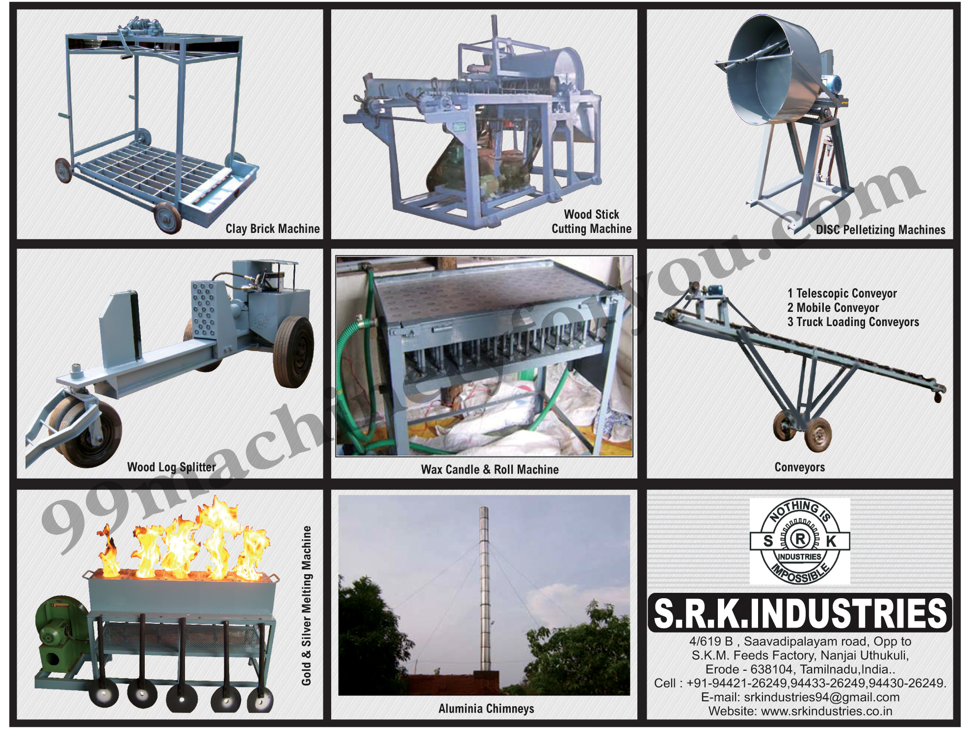 Clay Brick Machines, Wood Stick Cutting Machines, DISC Pelletizing Machines, Wood Log Splitter, Wax Candle Machines, Wax Roll Machines, Telescopic Conveyors, Mobile Conveyors, Truck Loading Conveyors, Gold Melting Machines, Silver Melting Machines, Aluminia Chimney,Conveyors