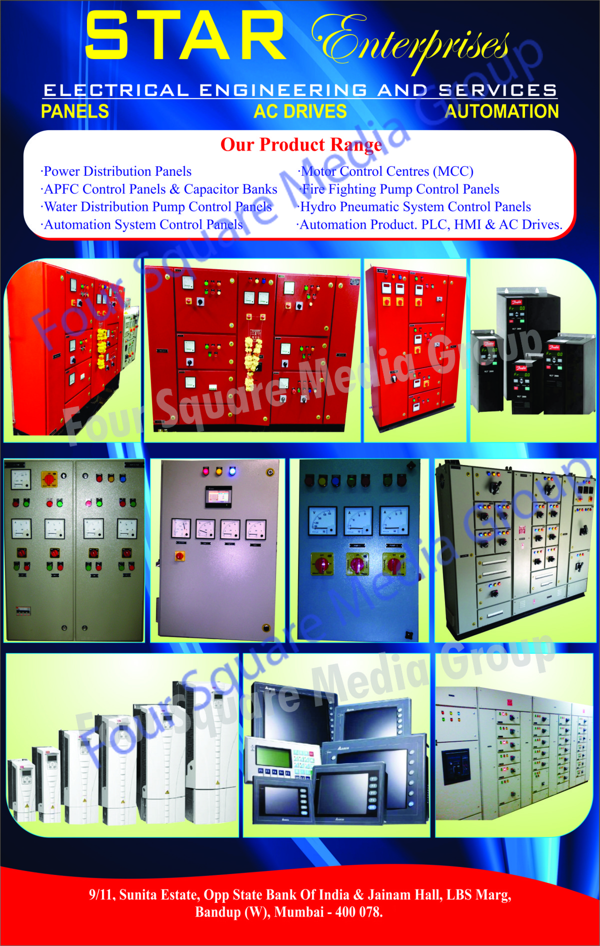 Power Distribution Panels, Motor Control Center, APFC Control Panels, Water Distribution Pump Control Panels, Automation System Control Panels, Fire Fighting Pump Control Panels, Hydro Pneumatic System Control Panels, Automation Products, PLC, HMI, AC Drives, Capacitor Banks