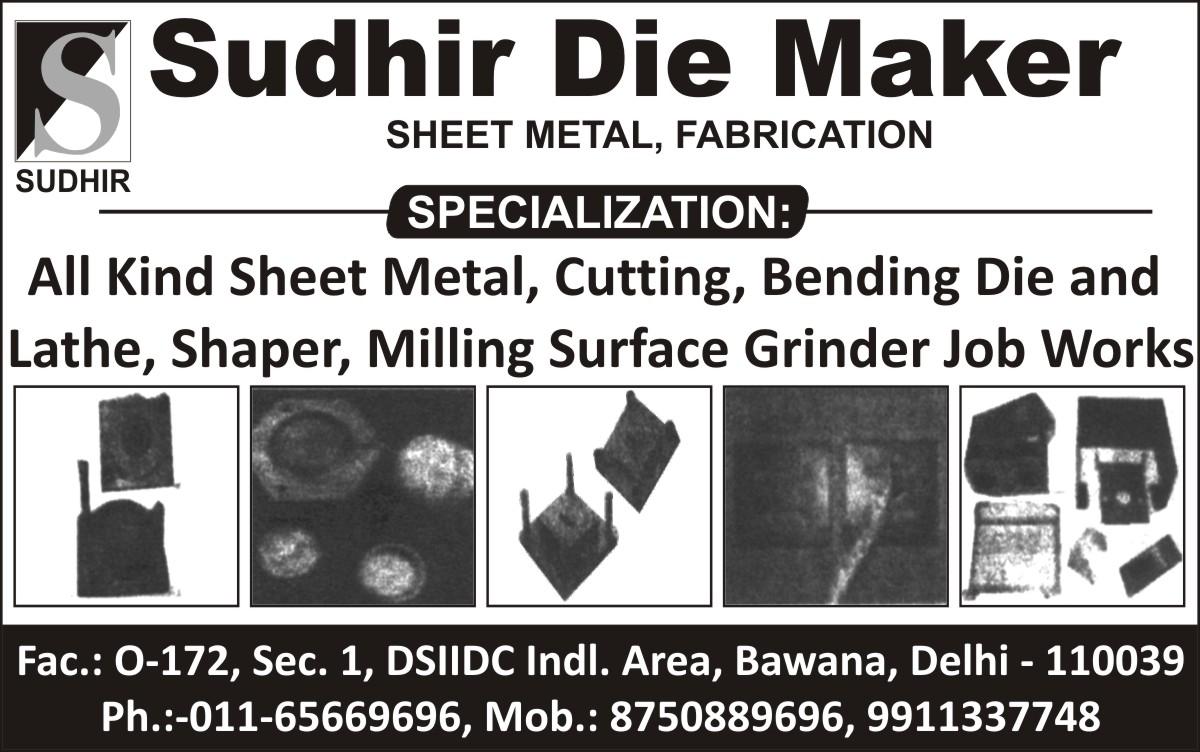 Sheet Metal, Cutting, Bending Die, Lathe, Shaper, Milling Surface Grinder Job Works,Die Maker, Die, Investment Casting Die, Lathe Machines Die, Job Work Dies