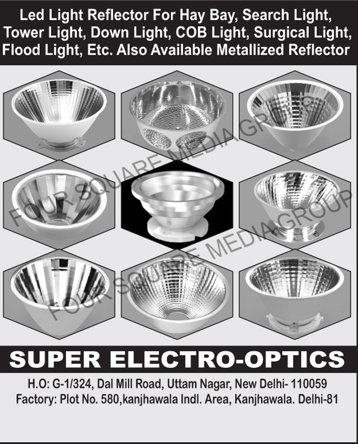 Led Light Reflector For High Bay, Led Light Reflector For Search Lights, Led Light Reflector For Tower Lights, Led Light Reflector For Down Lights, Led Light Reflector For COB Lights, Led Light Reflector For Surgical Lights, Led Light Reflector For Flood Lights, Metallized Reflectors