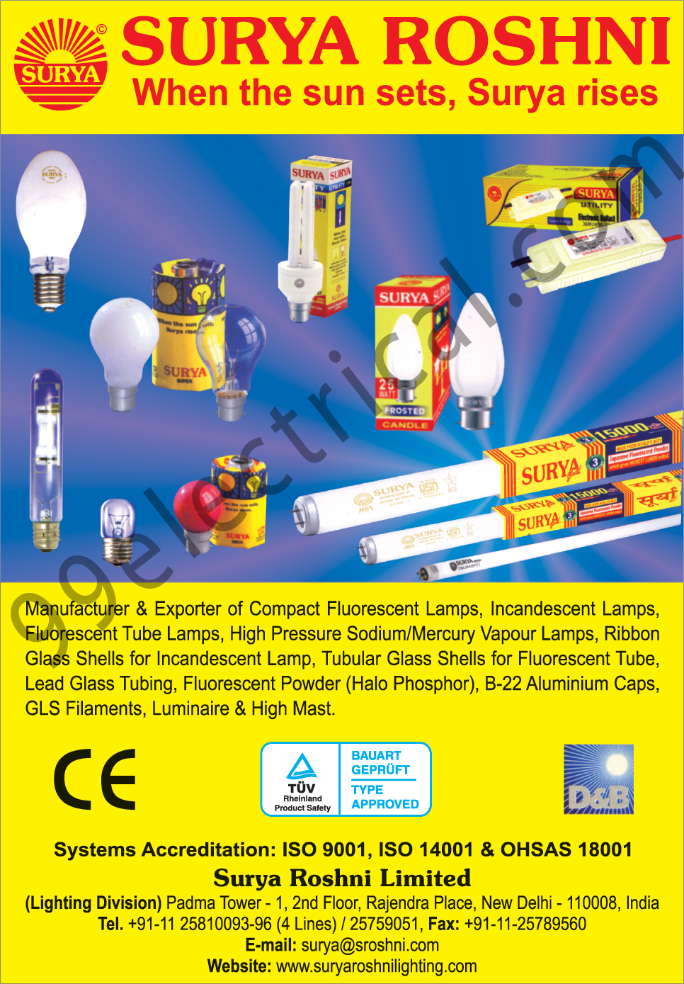 Compact Fluorescent Lamps, CFL, Incandescent Lamps, Fluorescent Tube Lamps, FTL, Sodium Vapour Lamps, Mercury Vapour Lamps, Incandescent Lamp Ribbon Glass Shells, Fluorescent Tube Tubular Glass Shells, Lead Glass Tubing, Fluorescent Powders, Halo Phosphor, B 22 Aluminum Caps, GLS Filaments, Luminaire, High Mast,Fluorescent Tube Lamp, Lamps, Luminaries Mast, Tubular Glass Shells CFL, Down lighters, Led Lamps, Lighting Fixtures, Outdoor, Lighting Fixtures, T5 FTL, Industrial Lights, Flood Lights, Electrical Accessories, Street Lights, Led Lights, Led Bulbs, Led Tubes, CFL, GLS, Choke, Starter, Electrical Items, Electrical Product,