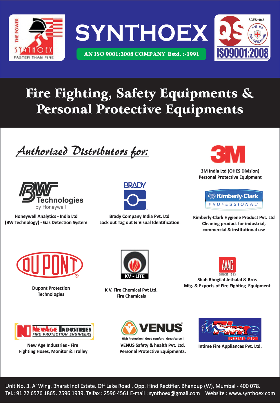 Fire Fighting Equipments, Safety Equipments, Personal Protective Equipments, Personal Safety Equipments, Gas Detection Systems, Lock Out Tags, Visual Identifications, Industrial Cleaning Products, Commercial Cleaning Products, Institutional Cleaning Products, Fire Chemicals, Fire Fighting Hoses, Fire Fighting Monitors, Fire Fighting Trolleys, Fire Appliances
