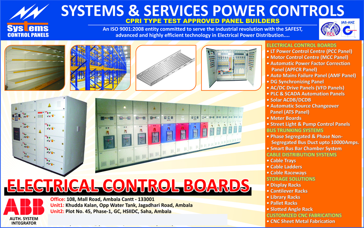 Electrical Control Boards, PCC Panels, MCC panels, APFCR panels, AMF Panels, AC Drive Panels, DC Drive Panels, DG Synchronizing Panels, PLC Automation panels, SCADA Automation panels, Solar ACDB, Solar DCAB, Automatic Source Changeover Panels, Meter Boards, Street Light Panels, Pump Control Panels, Bus Trunking Systems, Smart Bus Bar Chamber Systems, Cable Distribution Systems, Cable Trays, Cable Ladders, Cable Raceways, Storage Solutions, Display Racks, Cantilever Racks, Library Racks, Pallet Racks, Slotted Angle Racks, Customized CNC Fabricators, CNC Sheet Metal Fabrications