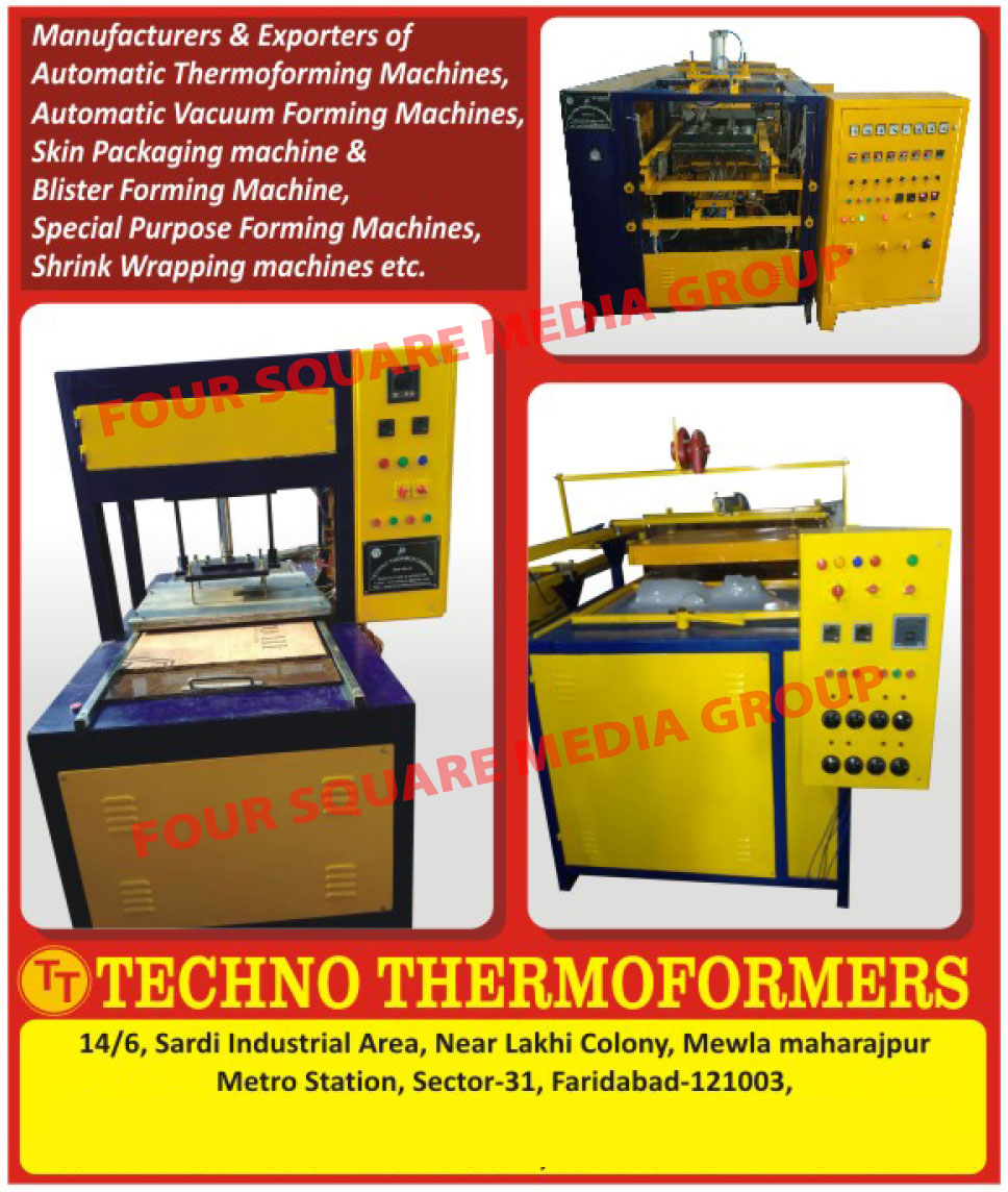 Glass Thermo Forming Machines, Thermoforming Machines, SPM Forming Machines, Hydraulic Punch Cutting Machines, Vacuum Forming Machines With Share Cutters, Vacuum Forming Machines, Roller Cutting Machines, Industrial Machines, Special purpose Forming Machines, Automatic Thermoforming Machines, Automatic Vacuum Forming Machines, Skin Packaging Machine, Blister Forming Machine, Shrink Wrapping Machines