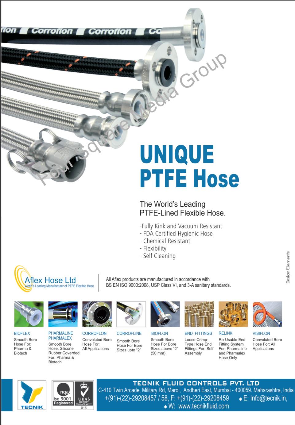PTFE Flexible Hoses, PTFE Hoses, PTFE Lined Flexible Hoses, Silicone Flexible Tubings, PTFE Flexible Tubings, Phthalate Free PVC Tubings, PVDF Tubings, FEP Tubings, PFA Tubings, Peristaltic Tubings, Phi VI Tubings, Phi XL Tubings, Dairyflow LDPE Tubings, Dairyflow LLDPE Tubings, Superflex Tubings,Bioflex, Pharmaline Pharnalex, Corroflon, Corrofline, Bioflon, End Fittings, Relink, Visiflon