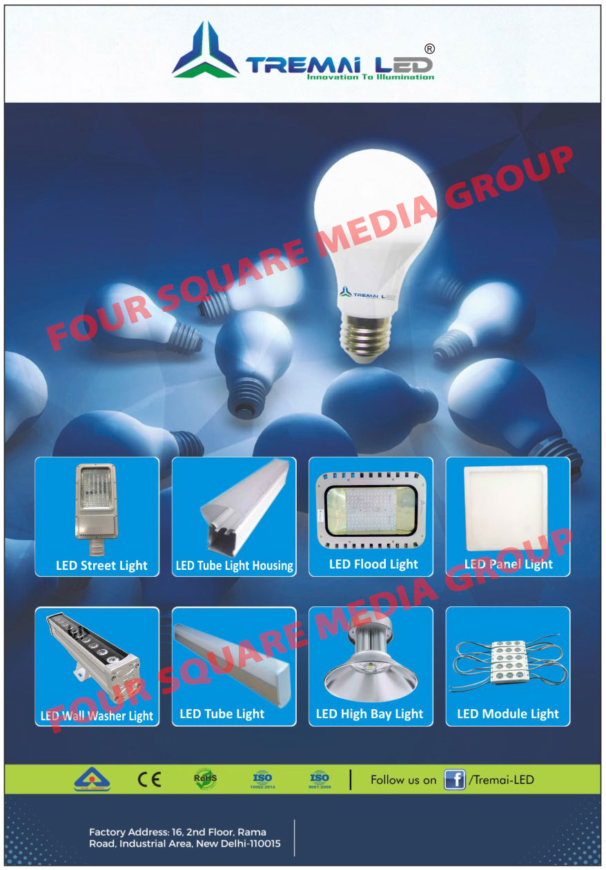 Led Lights, Street Lights, Tube Light Housings, Flood Lights, Panel Lights, Wall Washer Lights, Tube Lights, High Bay Lights, Module Lights