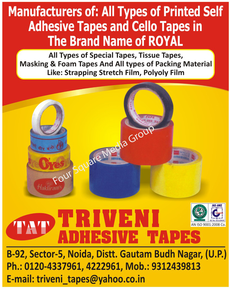 Printed Self Adhesive Tapes, Cello Tapes, Special Tapes, Tissue Tapes, Masking Tapes, Foam Tapes, Packaging Materials, Strapping Stretch Films, Polyoly Films, Tapes