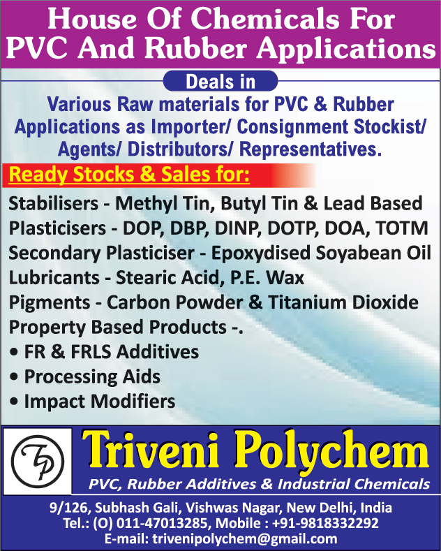 PVC Application Chemicals, Rubber Application Chemicals, PVC Application Stabilizers, Rubber Application Stabilizers, Stabilizers Methyl Tin Stabilizers, Butyl Tin Stabilizers, Lead Based Stabilizers, PVC Application Plasticisers, Rubber Application Plasticisers, Plasticisers DOP Plasticiser, DBP Plasticisers, DINP Plasticisers, DOTP Plasticisers, DOA Plasticisers, TOTM Plasticisers, Rubber Application Secondary Plasticisers, PVC Application Secondary Plasticisers, Secondary Plastizicers Epoxydised Soyabean Oils, PVC Application Lubricants, Rubber Application Lubricants, Lubricants Stearic Acid Lubricants, PE Wax Lubricants, PVC Application Pigments, Rubber Application Pigments, Pigments Carbon Powder Pigments, Tintanium Dioxide Pigments, Property Based Products FR Additives, FRLS Additives, Processing Aids, Impact Modifiers,Stabilizers, PVC Chemicals, Rubber Chemicals, Lubricants, Pigments, Titanium Dioxide