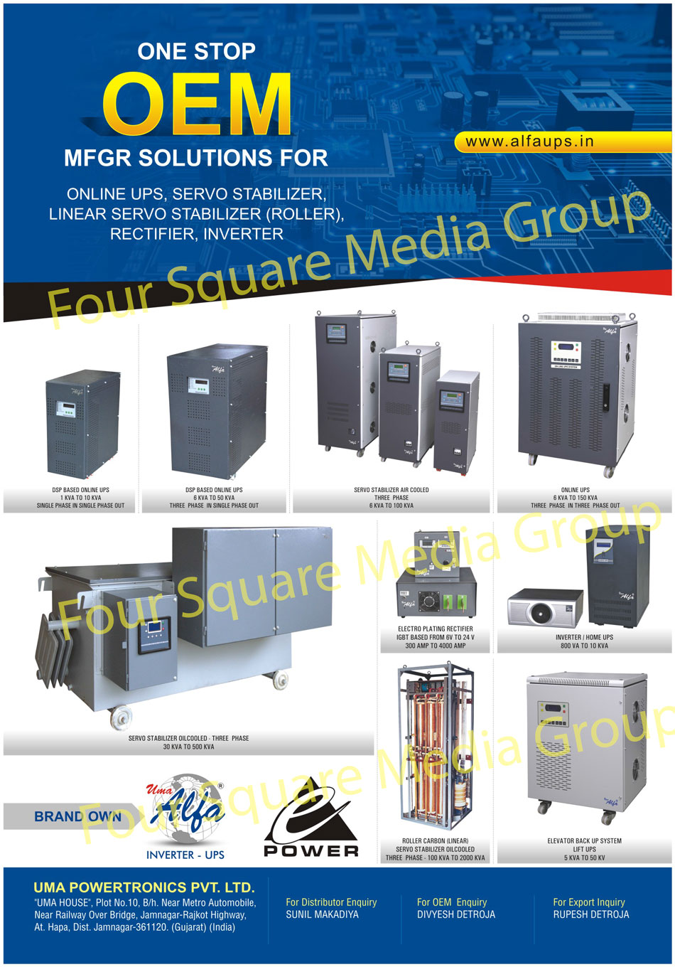 Online UPS, Servo Stabilizer, Battery Charger, Home UPS, Lift UPS, Lift Inverter, Oil Cooled Servo Stabilizer, Battery Charger, Sinewave Home Ups, Digital Home Ups, Air Cooled Servo Stabilizer, Linear Servo Stabilizer, Rectifier, Inverter, Elevator Back Up System Lift Ups, Electro Plating Rectifiers