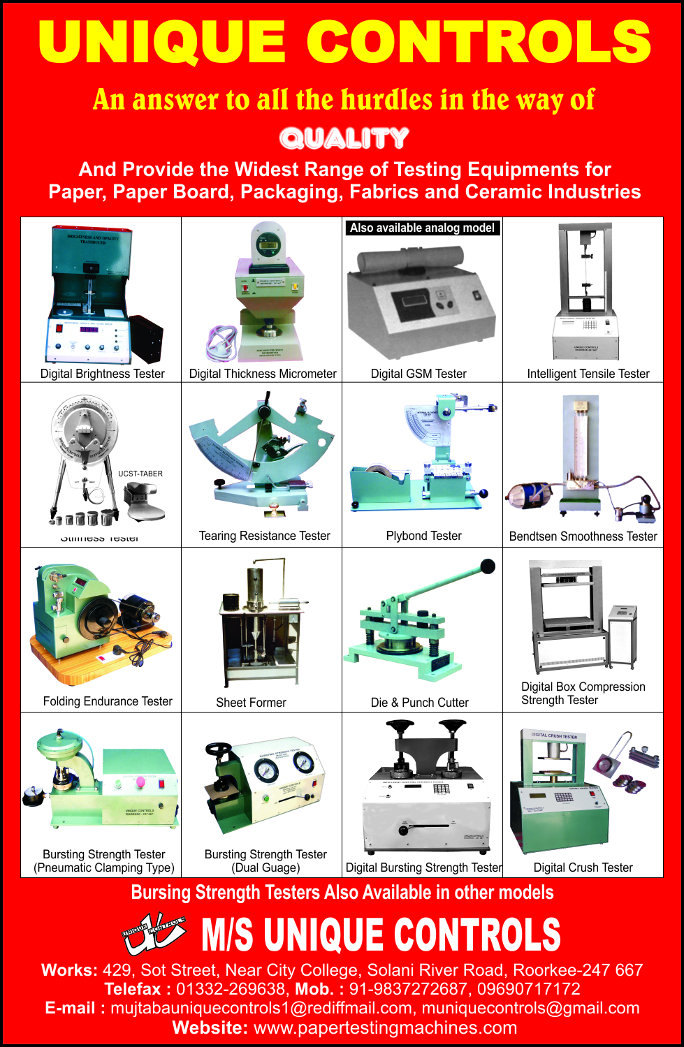 BS Testers, Digital Abrasions, Digital Bursting Strength Testers, Digital Brightness Testers, Digital Thickness Micrometers, Digital GSM Testers, Intelligent Tensile Testers, Stiffness Testers, Tearing Resistance Testers, Plybond Testers, Bendtsen Smoothness Testers, Folding Endurance Testers, Sheet Formers, Die Cutters, Punch Cutters, Digital Box Compression Strength Testers, Pneumatic Clamping Type Bursting Strength Testers, Dual Guage Bursting Strength Testers, Digital Bursting Strength Testers, Digital Crush Testers