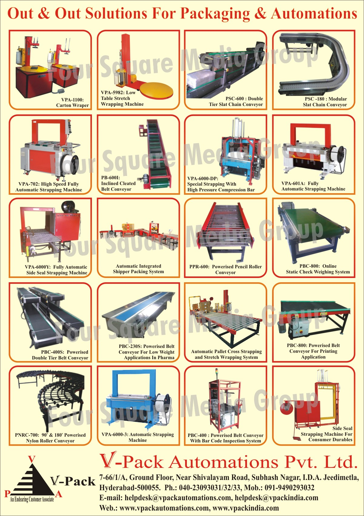 Carton Wrappers, Table Stretch Wrapping Machines, Double Tier Slat Chain Conveyors, Inclined Cleated Belt Conveyors, Strapping Machines, Shipper Packing Systems, Nylon Roller Conveyors, Belt Conveyors, Static Check Weighing Systems, Powerised Pencil Roller Conveyors