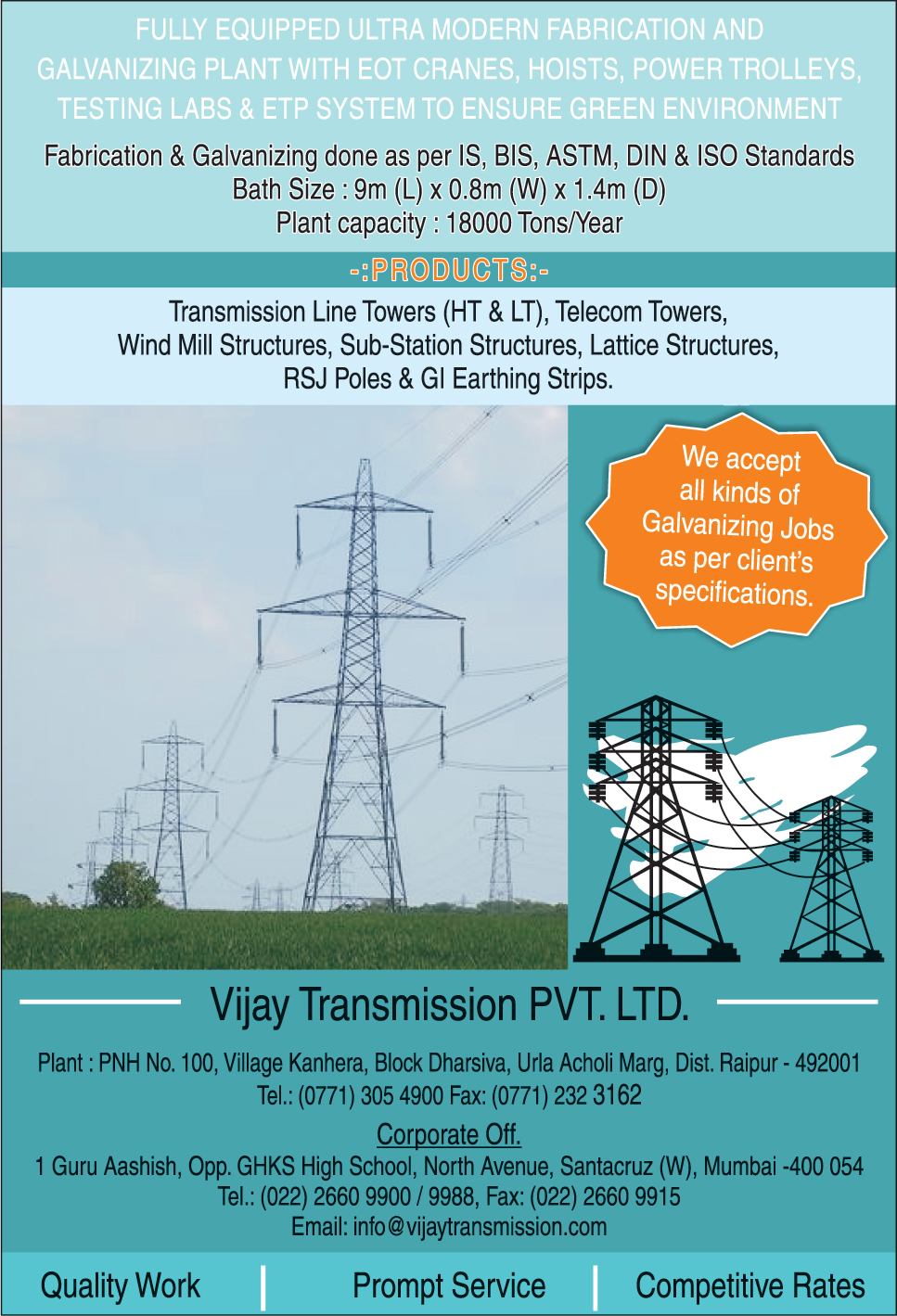 Transmission Line Towers, Telecom Towers, Wind Mill Structures, Sub Station Structures, Lattice structures, RSJ Poles, GI Earthing Strips,Electrical Products, HT Transmission Line Towers, LT Transmission Line Towers