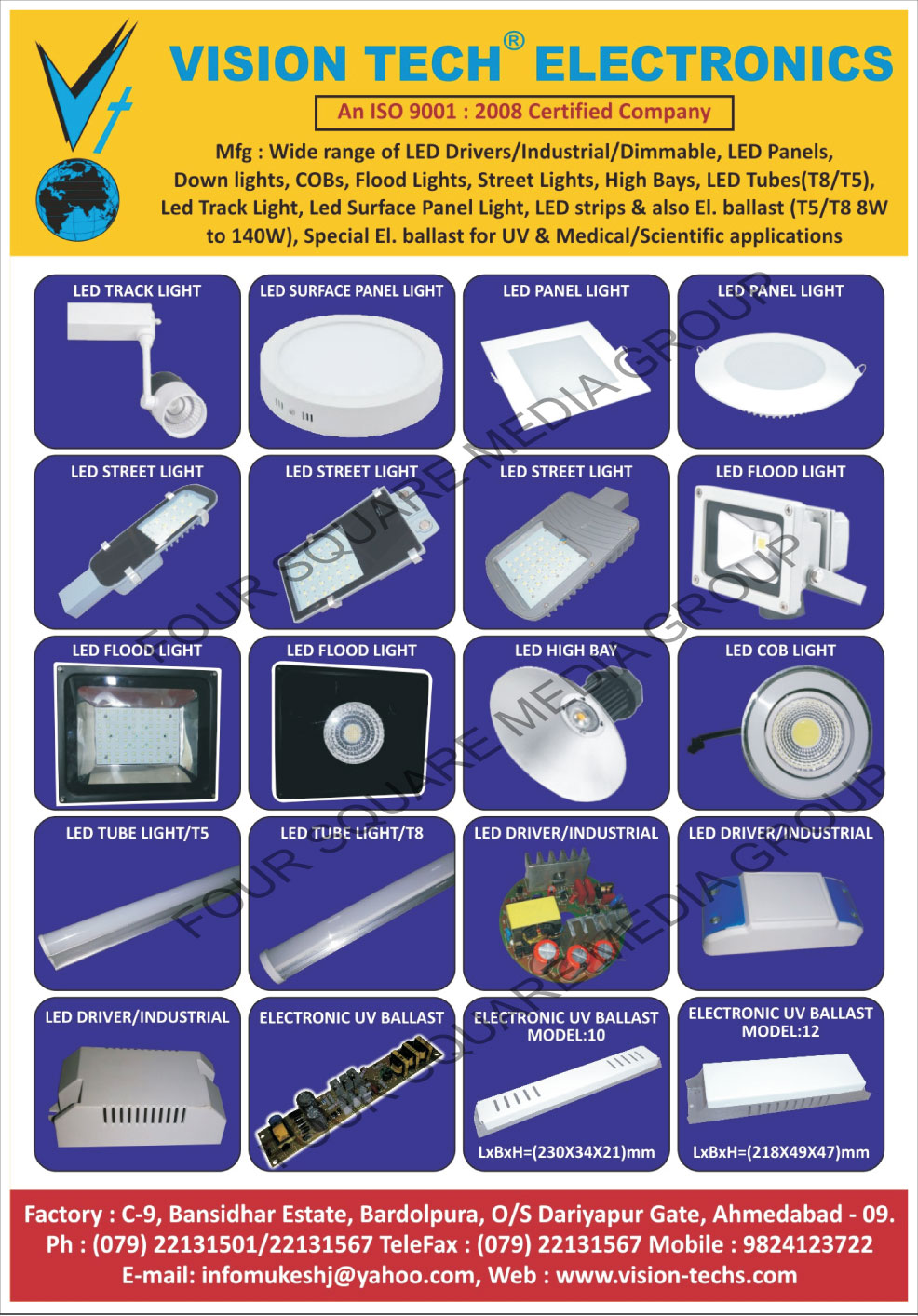 Led Drivers, Industrial Led Drivers, Dimmable Led Drivers, Led Panels, Led Down Lights, COBs, Led Flood Lights, Led  Street Lights, Led High Bay Lights, T8 Led Tube Lights, T5 Led Tube Lights, Led Track Lights, Surface Led Panel Lights, Led Strips, T5 Electronic Ballasts, T8 Electronic Ballasts, Electronic UV Ballasts, Led Cob Lights