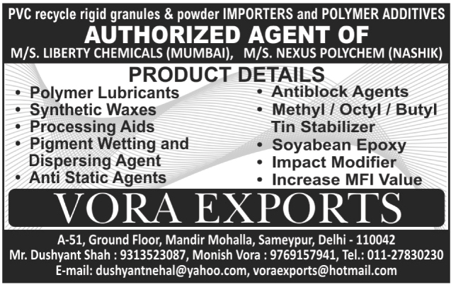 Polymer Lubricants, Synthetic Waxes, Processing Aids, Pigment Wetting Agents, Pigment Dispersing Agents, Anti  Static Agents, Antiblock Agents, Methyl Tin Stabilizers, Octal Tin Stabilizers, Butyl Tin Stabilizers, Soyabean Epoxy, Impact Modifiers, Increase MFI Value, PVC Recycle Rigid Granules, PVC Recycle Rigid Powders, Polymer Additives,PVC Recycle Powder, Octyl Tin Stabilizer, Polymer Processing Aid, Titanate Coupling Agent