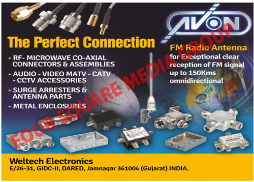 RF Microwave Co Axial Connectors, Cable Assemblies, SMATV Accessories, CATV Accessories, Splitters, DIR Couplers, FM Radio Antenna, CATV STB Surge Protector, DTH STB Surge Protector ,Connector Cable Assemblies, RF Passive, Metal Parts, Enclosers, Plugs, Sockets, Connectors, Co Axial Cords, Audio Video Cords