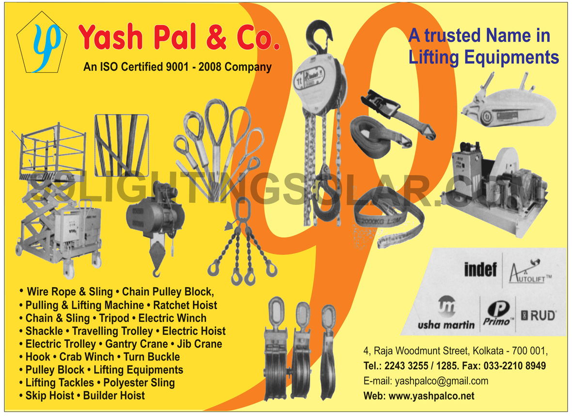 Lifting Equipments, Wire Rope, Wire Slings, Chain Pulley Blocks, Pulling Machines, Lifting Machines, Ratchet Hoist, Chain, Sling, Tripod, Electric Winch, Shackle, Travelling Trolley, Electric Hoist, Electric Trolley, Gantry Crane, Jib Crane, Hook, Crab Winch, Turn Buckle, Pulley Block, Lifting Equipments, Lifting Tackles, Polyester Sling, Skip Hoist, Builder Hoist