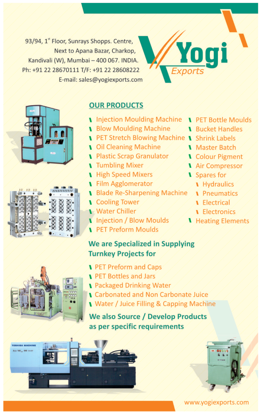 Injection Moulding Machines, Blow Moulding Machines, Pet Stretch Moulding Machines, Oil Cleaning Machines, Plastic Scrap Granulator, Tumbling Mixers, Mixer For Plastic, Film Agglomerator, Blade Re Sharpening Machines, Cooling Towers, Water Chillers, Injection Moulds, Blow Moulds, Pet Preform Moulds, Pet Bottle Moulds, Bucket Handles, Shrink Handles, Master Batches, Colour Pigments, Air Compressor, Hydraulic Spare Parts, Electronic Spare Parts, Electrical Spare Parts, Pneumatic Spare Parts, Heating Elements, Plastic Scrap Granulator,Pet Bottles Moulds, Shrink Labels, Mixers, Pet Stretch Blowing Machines