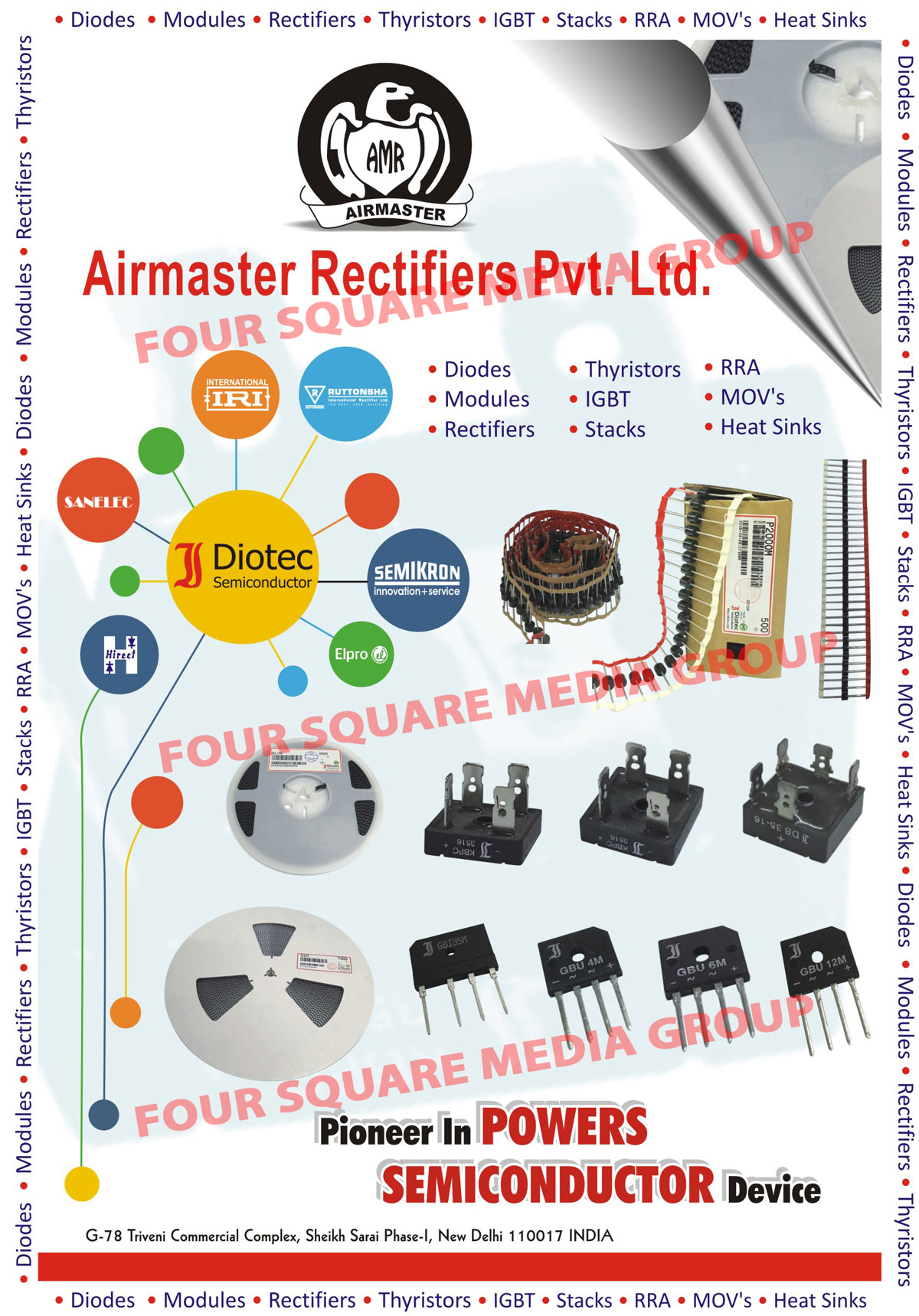 Power Semiconductor Devices, Diodes, Modules, Rectifiers, Thyristors, Igbt, Stacks, Heat Sinks, Power Diode Capsules, Bridge Rectifiers, Top Hat Diodes, Temperature Switches, Thyristor Modules, RRA, MOV, IGBT Drivers, Stud Diodes, Flat Diodes, Capsule Diode Thyristors, SMD, Axial, AVR