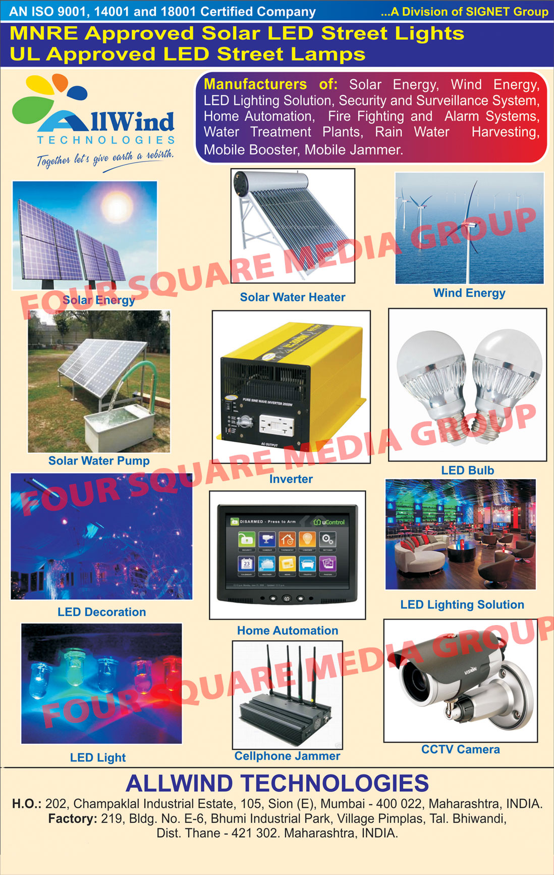Solar Energy, Wind Energy, Led Lights, Security Surveillance, Home Automation, Fire Fighting Alarms, Water Treatment Plants,Solar Water Heaters, Solar Water Pumps, Inverter, LED Bulbs, LED Decoration, LED Light Solution, LED Lights, Cellphone Jammer, CCTV Camera, Fire Fighting and Alarm Systems, Rain Water Harvesting, Mobile Booster, LED Light Solution, Mobile Jammer, Fire Safety Products