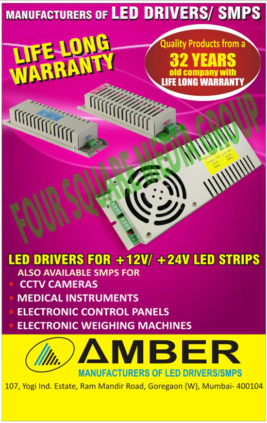 Led Drivers, SMPS, CCTV Camera SMPS, Medical Instrument SMPS, Electronic Control Panel SMPS, Electronic Weighing Machine SMPS