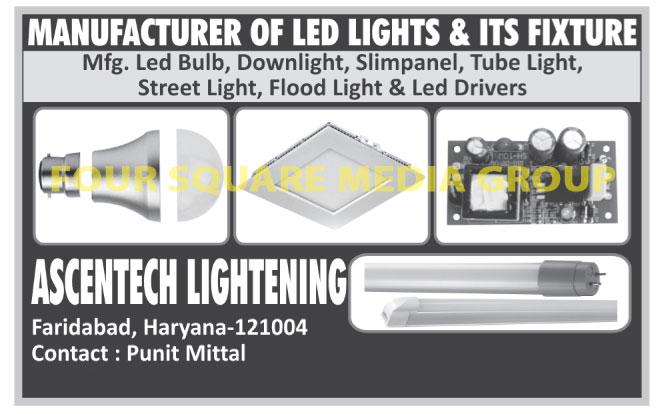 Led Lights, LED Bulbs, LED Down Lights, LED Slim Panel Lights, LED Tube Lights, LED Street Lights, LED Flood Lights, LED Drivers, LED Light Fixtures