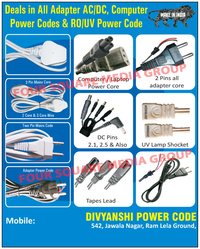 Adapters, AC Adapters, Dc Adapters, Computer Power Cords, RO Power Cords, UV Power Cords, 3 Pin Main cores, Three Pin Main cores, 2 Core Wires, Two Core Wires, 3 Core Wires, Three Core Wires, Laptop Power Core, Adapter Cores, DC Pins, Adapter Power Codes, Two Pin Mains Code, Two pin Adapter Cord, 2 Pin Adapter cord, Tapes Lead, UV Lamp Sockets
