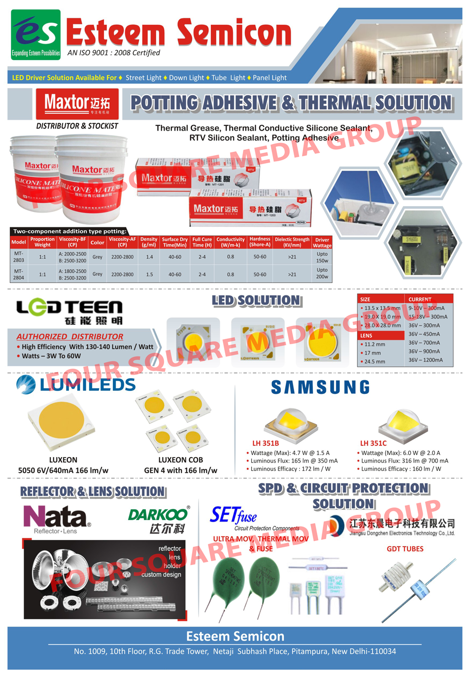 Potting Adhesive Solution, Thermal Solution, Led Solution, SPD Protection Solution, Circuit Protection Solution, Thermal Grease, Thermal Conductive Silicone Sealant, RTV Silicon Sealant, Led Driver Solution, Reflector Solution, Lens Solution, GDT Tubes, Ultra MOV, Thermal MOV, Thermal Fuses, Reflectors Lens, COB