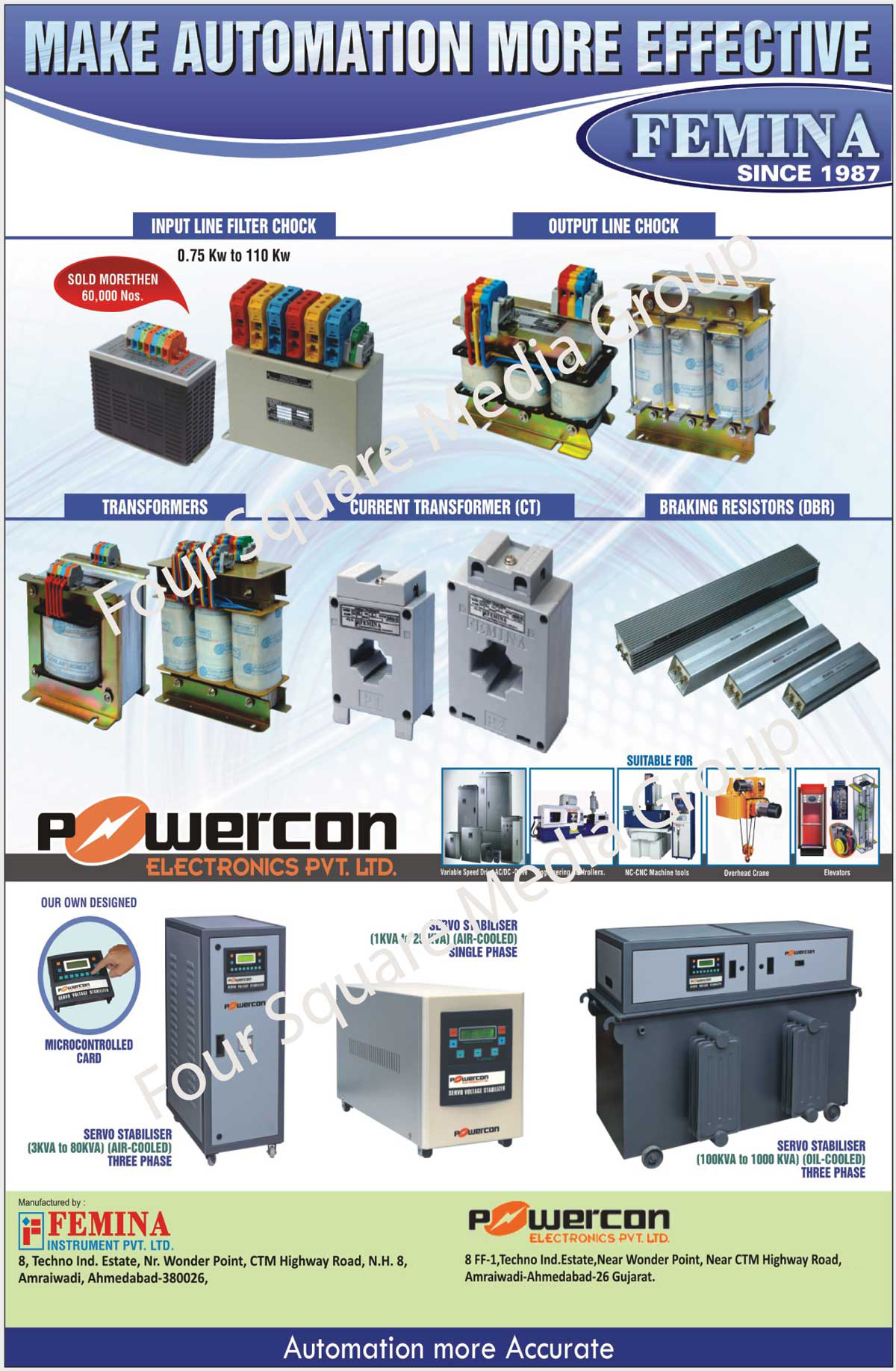 Input Line Filter Chocks, Output Line Chocks, Current Transformers, DBR Braking Resistors, Three Phase Air Cooled Servo Stabilizers, Single Phase Air Cooled Servo Stabilizers, Three Phase Oil Cooled Servo Stabilizers, Control Transformers, Isolation Transformers, Input Line Filter Chokes, Output Line Chokes