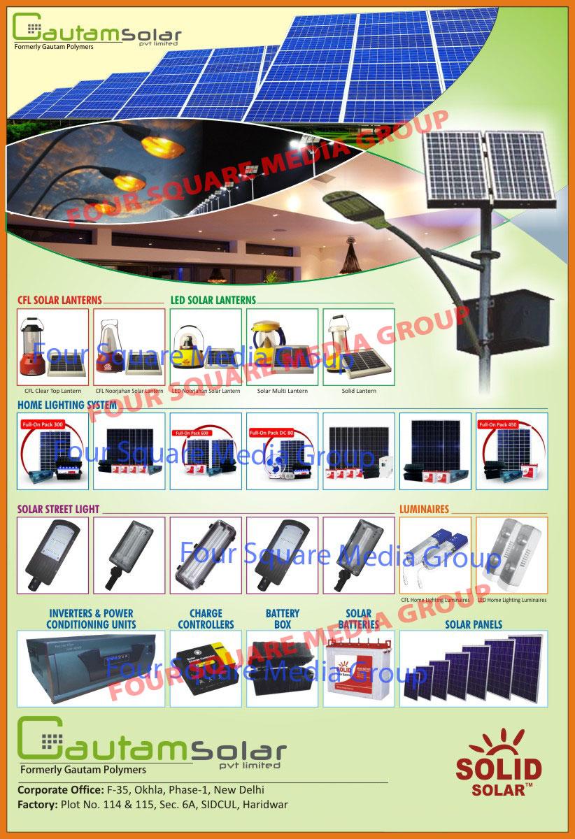 Solar Home Lights, Solar Batteries, Solar Lanterns, Led Solar Lanterns, Solar Street Lights, Hybrid Solar Inverters, Solar Charge Controllers, Solar Panels